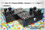 PM4IN1T】4in1-TT ( Passive MIXER / 4in1out )=Type-T=大賞賛品