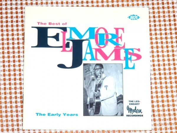 The Best Of Elmore James Early Years エルモア ジェイムス /ace / 28曲収録 良質初期音源集/jimi hendrix clapton rolling stones も敬愛
