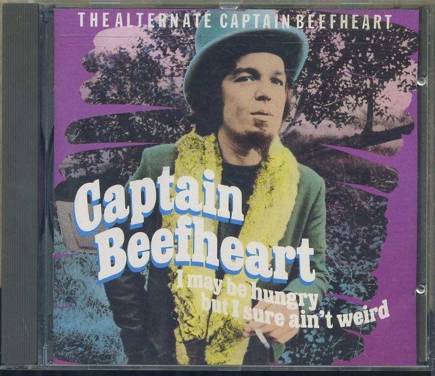 Captain Beefheart/キャプテン・ビーフハート ◆『I May Be Hungry But I sure ain't weird』