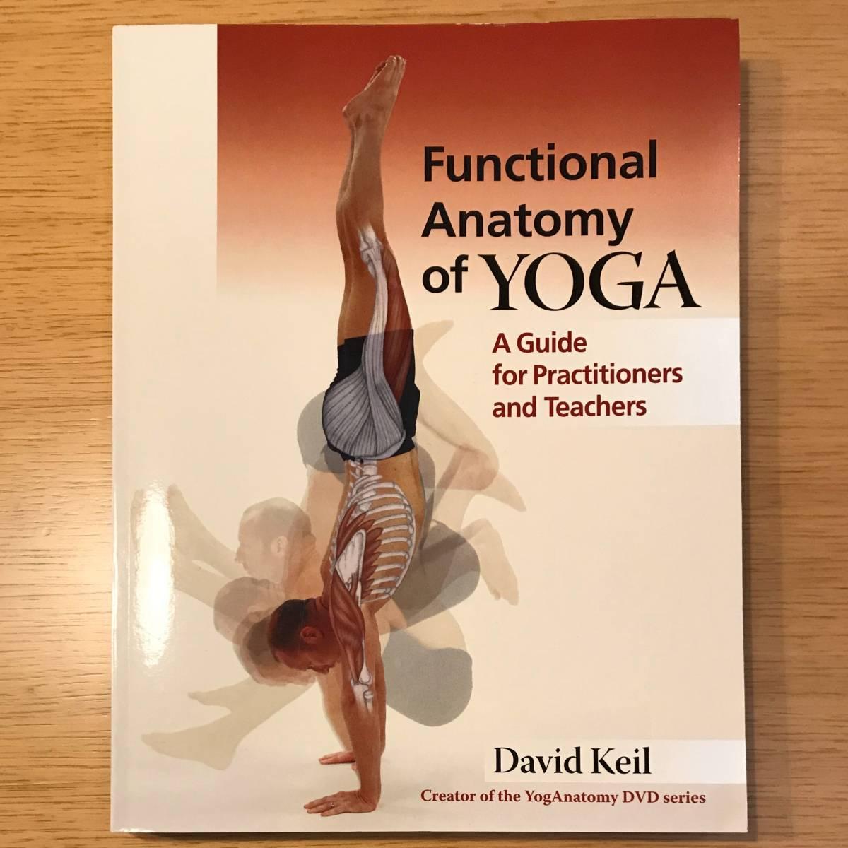 [洋書] 送料無料 Functional Anatomy of Yoga A Guide for Practitioners and Teachers, David Keil ハタヨガ アシュタンガヨガ 機能解剖学