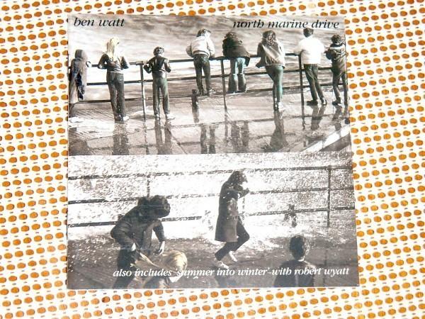 廃盤 Ben Watt ベン ワット North Marine Drive / Everything But The Girl 片割/ Robert Wyatt 参加の Summer Into Winter の5曲も収録