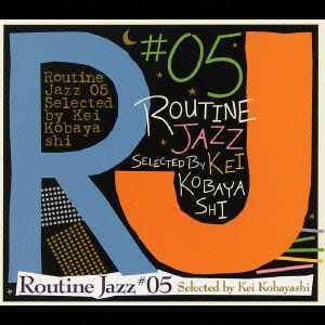 小林径『Routine Jazz #05 Selected by Kei Kobayashi』Organ Bar Suburbia 須永辰緒 橋本徹 鈴木雅尭 大塚広子_画像1