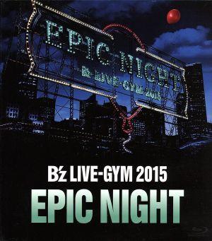 B'z LIVE-GYM 2015 -EPIC NIGHT-(Blu-ray Disc)/B'z