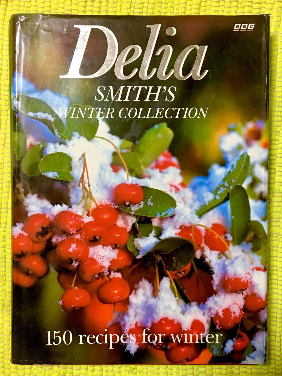 洋書アメリカ製レシピ本 英語版ハードカバー料理本!Delia SMITH'S WINTER COLLECTION♪
