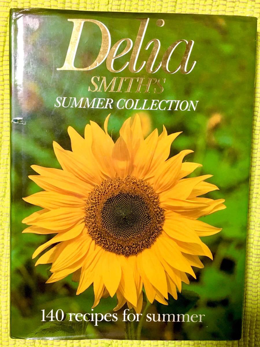 洋書アメリカ製レシピ本 英語版ハードカバー料理本!Delia SMITH'S SUMMER COLLECTION♪