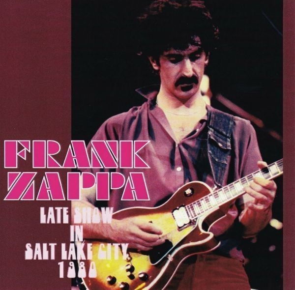 FRANK ZAPPA / LATE SHOW IN SALT LAKE CITY 1980 (1CD)