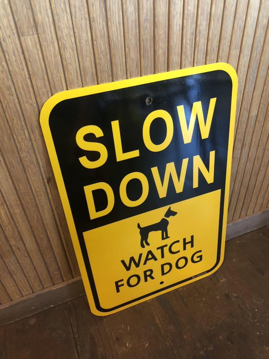 ★新品★アメリカ 道路標識 SLOWDOWN スローダウン★SA-7★犬 DOG ドッグ ストリートサイン ロードサイン ガレージ 世田谷ベース 看板_画像4