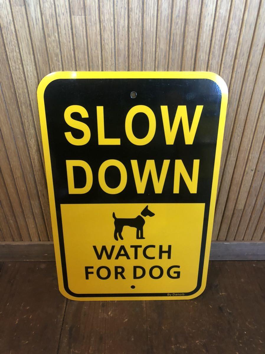 ★新品★アメリカ 道路標識 SLOWDOWN スローダウン★SA-7★犬 DOG ドッグ ストリートサイン ロードサイン ガレージ 世田谷ベース 看板_画像1