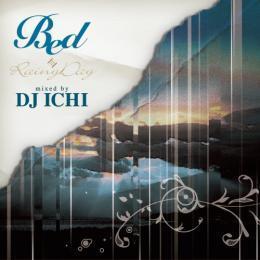 DJ ICHI / BED -RAINY DAY- DJ HASEBE,KOMORI,KIYO,MURO,BOBO JAMES