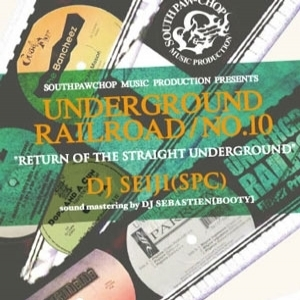 DJ SEIJI from S.P.C / UNDERGROUND RAILROAD 10 DJ KIYO,DJ BEAT,DJ Koco aka SHIMOKITA