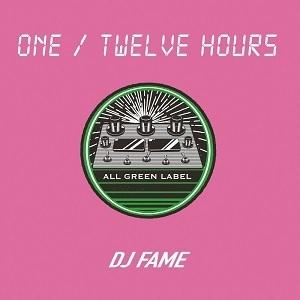 DJ FAME / ONE / TWELVE HOURS DJ KIYO,MITSU THE BEATS,DJ MURO,GREEN ASSASSIN DOLLAR