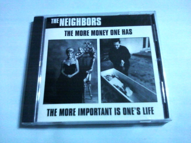 The Neighbors ‐ The More Money One Has - The More Important Is One's Life☆Spazz Charles Bronson Hellnation Vitamin X DS-13
