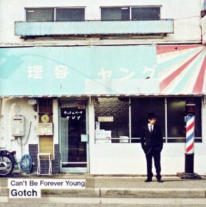 Can't Be Forever Young/Gotch(ASIAN KUNG-FU GENERATION)_画像1