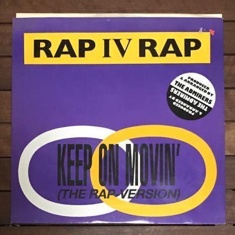 ●【r&b rap】Rap IV Rap / Keep On Movin' [12inch]オリジナル盤《9595》