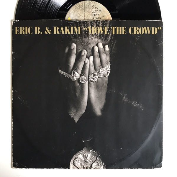 Eric B. & Rakim - Move The Crowd【UKオリジナル】