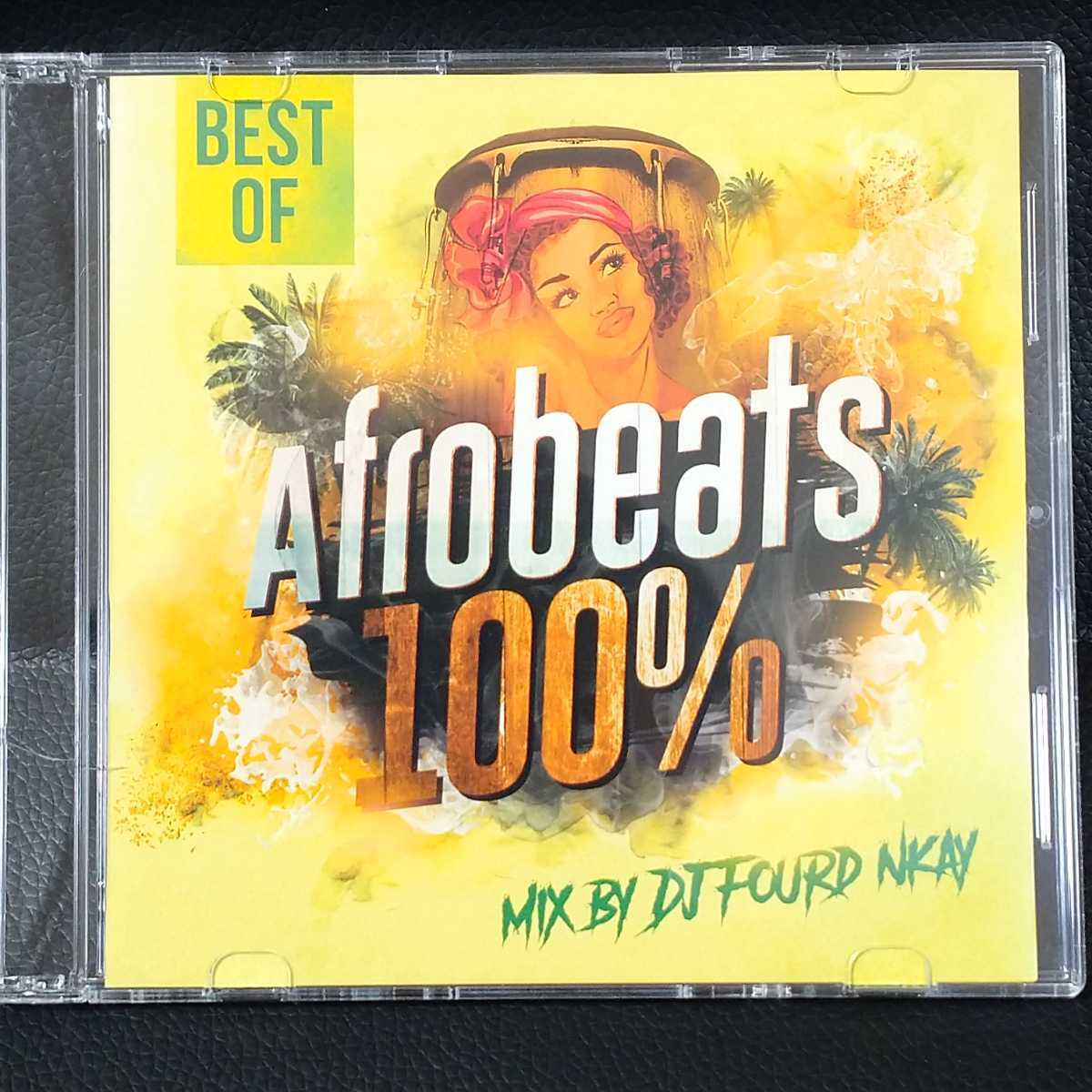 【CD】BEST OF「AFROBEATS 100%」mix by DJ FOURD NKAY アフロビート アフロビーツ MixCD