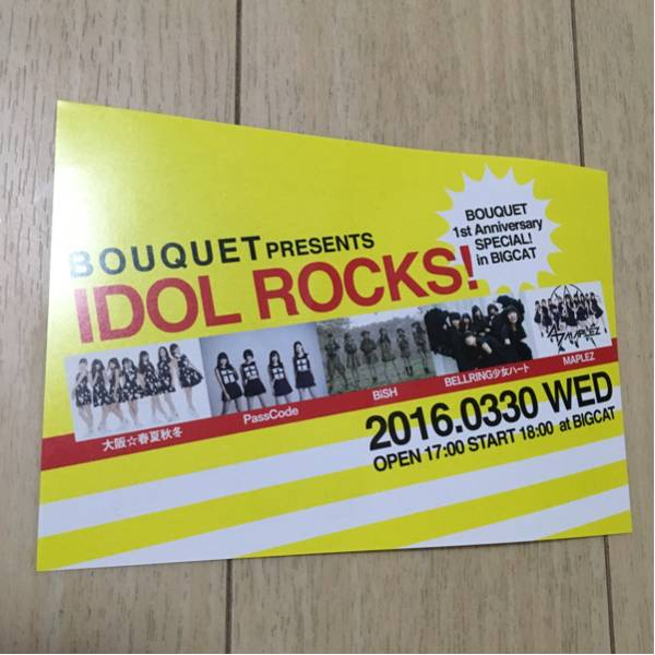 idol rocks! 告知 チラシ 2016 passcode bish bellring少女ハート 大阪☆春夏秋冬 ライブ アイドル・ロックス