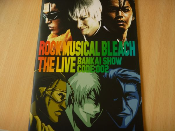 ROCK MUSICAL BLEACH the LIVE 卍解SHOW code:002 パンフレット