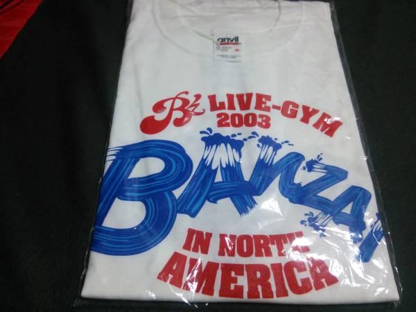 稀少 B'z LIVE-GYM 2003 BANZAI IN NORTH AMERICA Tシャツ