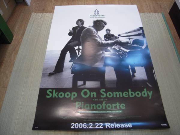 ポスター: Skoop On Somebody「Pianoforte」