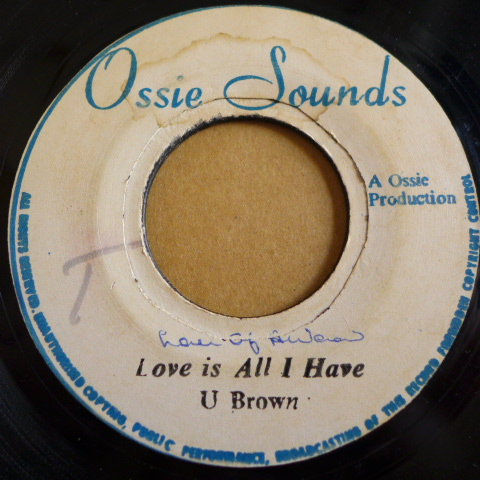 U BROWN / LOVE IS ALL I HAVE [ OSSIE SOUNDS ] 7 killer Roots DJ_画像2