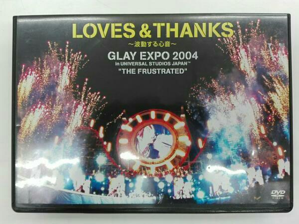 LOVES & THANKS~波動する心音~GLAY EXPO 2004 in UNIVERSAL ライブグッズの画像