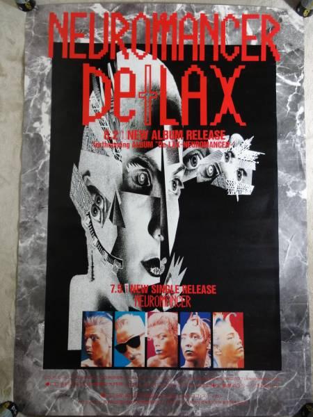 貴重品 / 1989年 De+LAX 「 NEUROMANCER 」 店頭用 告知ポスター 非売品 B2サイズ / BOOWY 高橋まこと / PERSONZ 本田毅 / De-LAX / 宙也