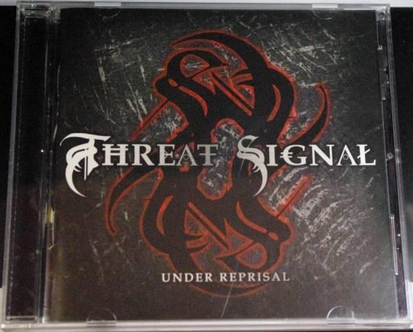 THREAT SIGNAL / UNDER REPRISAL