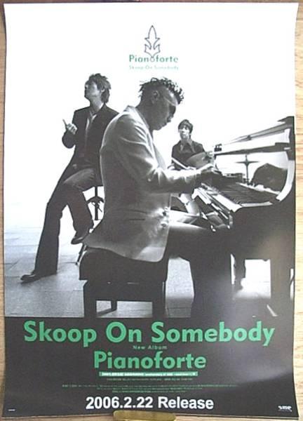 Skoop On Somebody 「Pianoforte」 ポスター