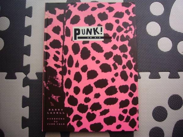 PUNK! AN A-Z Barry Lazell Foreword By John Cale 写真集 イギリス版 punk power pop