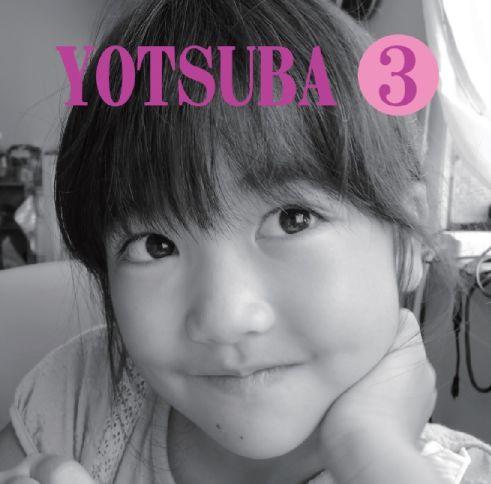 【YOTSUBA 3】 8歳のシンガーソングライター「YOTSUBA」のサードアルバム_画像1