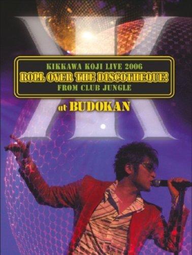 KIKKAWA KOJI LIVE 2006 ROLL OVER THE DISCOTHEQUE! FROM CLUB JUNGLE at BUDOKAN 吉川晃司 ライブグッズの画像