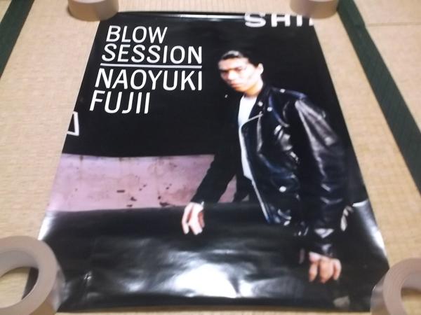 ▼ 藤井尚之 【 BLOW SESSION ポスター 】