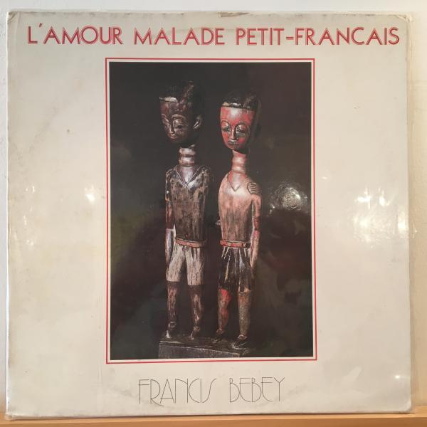 ☆Francis Bebey/LAmour Malade Petit-Francais☆AFRO FUSION!