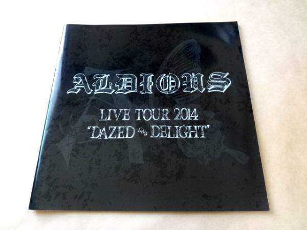 ★ Aldious アルディアス パンフ 「LIVE TOUR 2014 DAZED AND DELIGHT」 ★