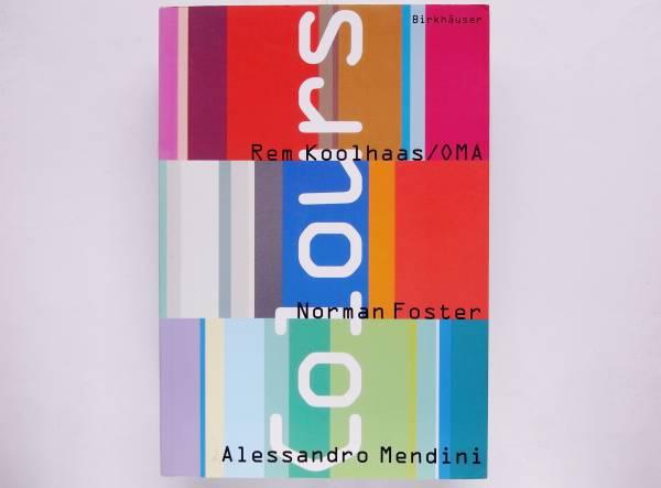 Rem Koolhaas/OMA Norman Foster Alessandro Mendini : Colours レム・コールハース ノーマン・フォスター アレッサンドロ・メンディーニ_画像1