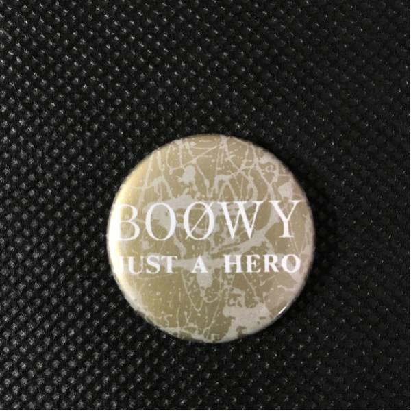 激レア BOOWY バッジ JUST A HERO 非売品 氷室京介 布袋寅泰 ライブグッズの画像