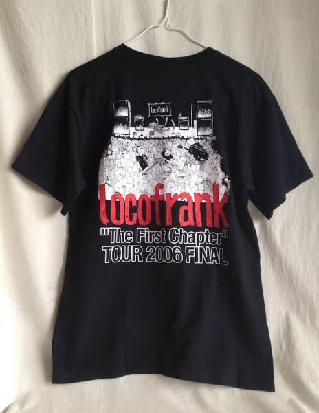1回美品◆locofrank ロコフランク 2006 ツアー Tシャツ フィナル The First Chapter Mサイズ