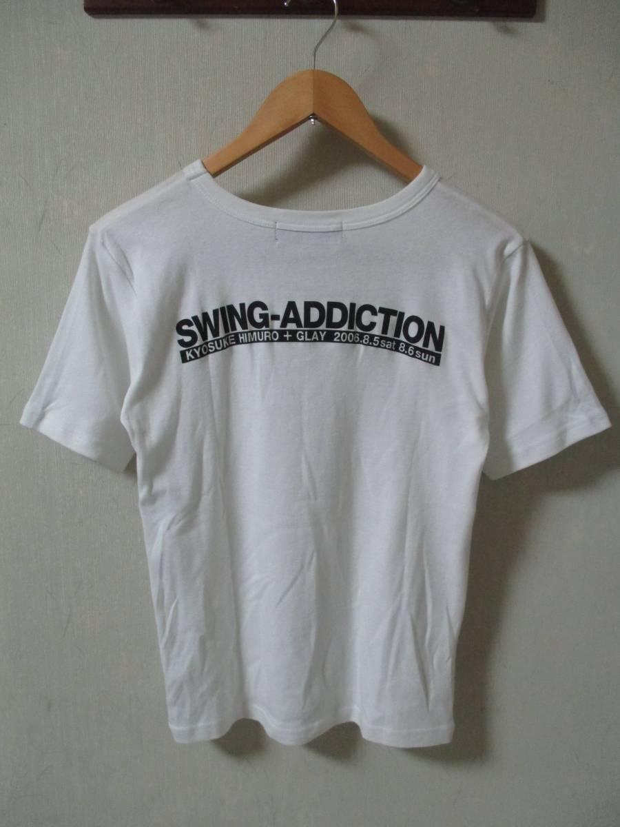SWING-ADDICTION 氷室京介+GLAY '06ライブTシャツ Sサイズ