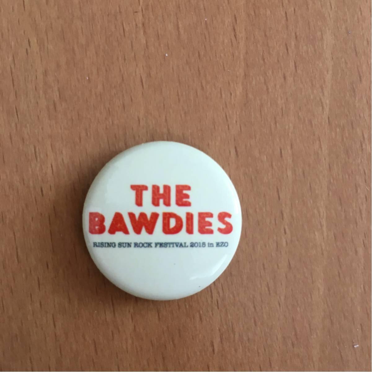 THE BAWDIES ライジングサンロックフェスティバル2015 ガチャ 缶バッジ RSR