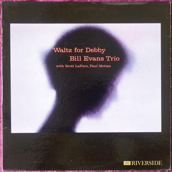 【オランダ・オリジナル《mono》】WALTZ FOR DEBBY / Bill Evans Trio★深溝★