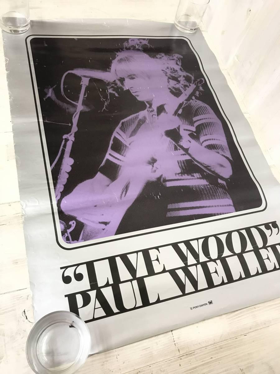 LIVE WOOD PAUL WELLER ポールウェラー カラーポスター!! PONY CANYON