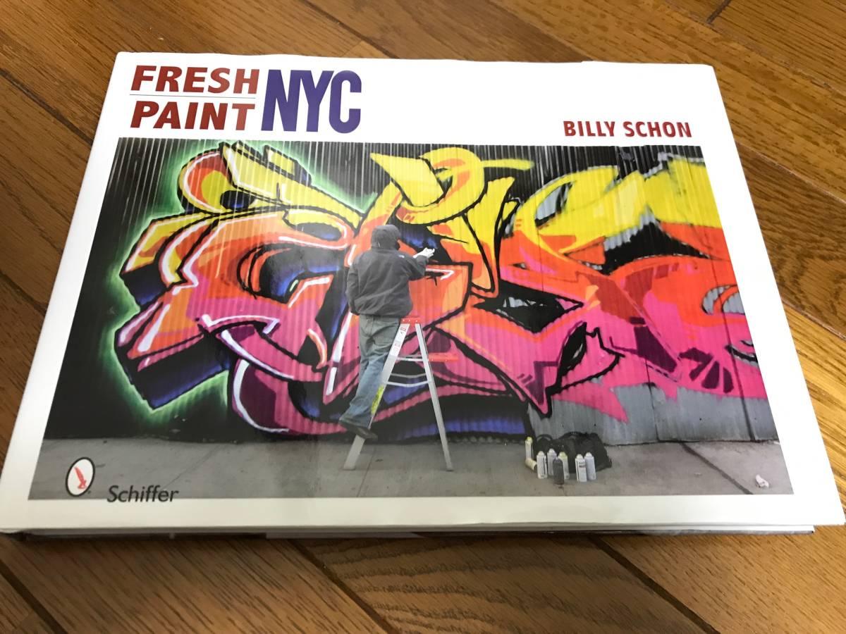 美品 中古 グラフィティ ストリートアート HIPHOP ヒップホップ BOOK 本 FRESH PAINT NYC BILLY SCHON コンサートグッズの画像