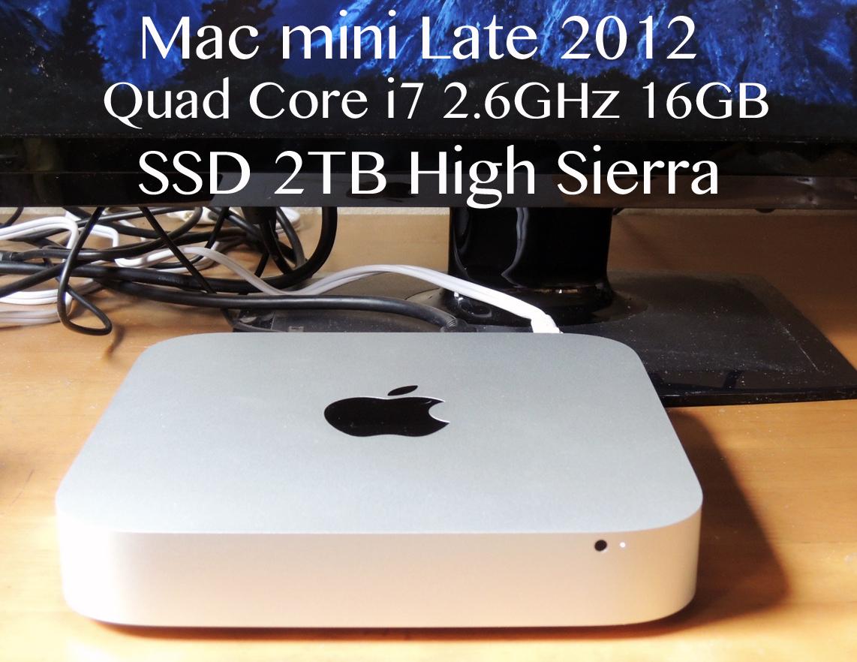 2TB SSD搭載 Mac mini Late 2012 Core i7 MD388J/A Quad Core 2.6GHz メモリ 16GB High Sierra 大容量・超速!