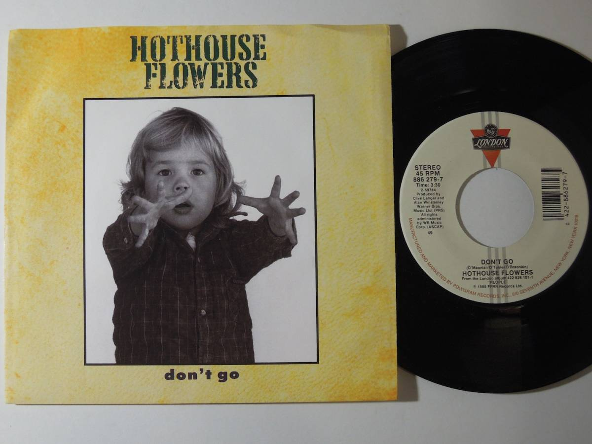 """Hot House Flowers・Don't Go US 7"""""""