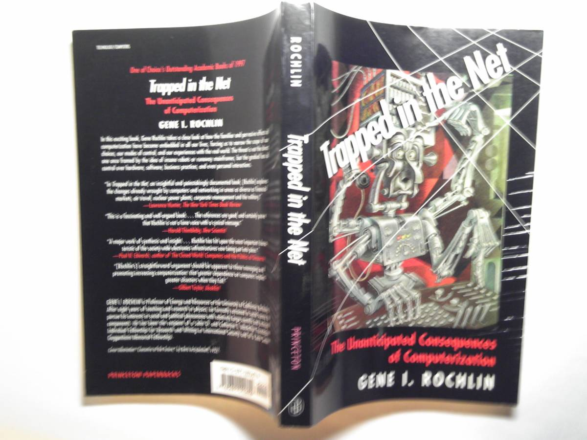 英語/ネット「Trapped in the Net/ネットの罠:コンピューター化の不測の結果」Gene I. Rochlin_画像1