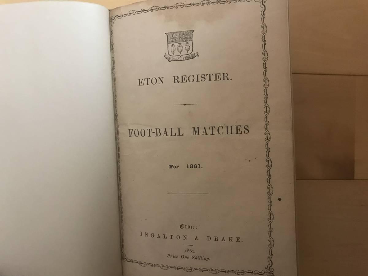 超入手困難/歴史的資料【英国 イートン校フットボール試合記録 1861年】FOOT-BALL MATCHES FOR 1861 / ETON REGISTER サッカー_画像1