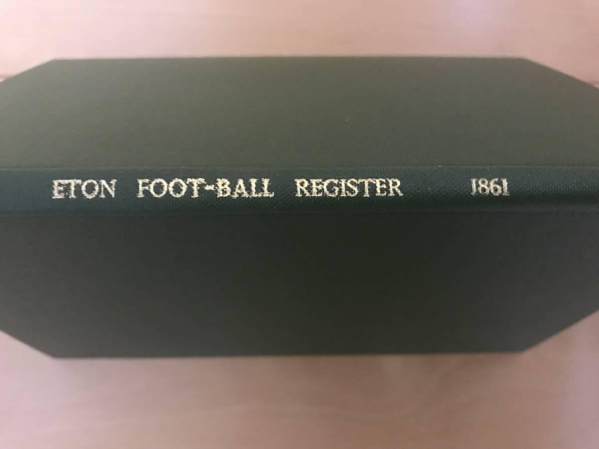 超入手困難/歴史的資料【英国 イートン校フットボール試合記録 1861年】FOOT-BALL MATCHES FOR 1861 / ETON REGISTER サッカー_画像6