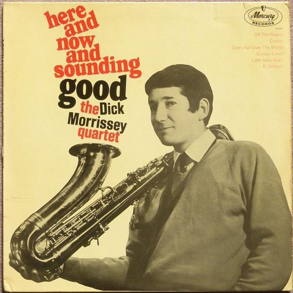 【UKオリジナル】HERE & NOW & SOUNDING GOOD / The Dick Morrissey Quartet