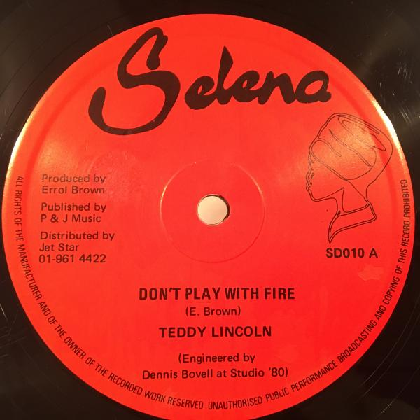 ★Teddy Lincoln/Don't Play With Fire★KILLER LOVERS DUB!DENNIS BOVELL